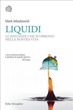 Liquidi. Le sostanze che scorrono nella nostra vita