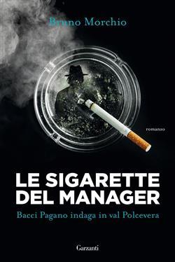Le sigarette del manager. Bacci Pagano indaga in val Polcevera