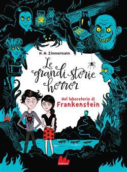Nel laboratorio di Frankenstein. Le grandi storie horror