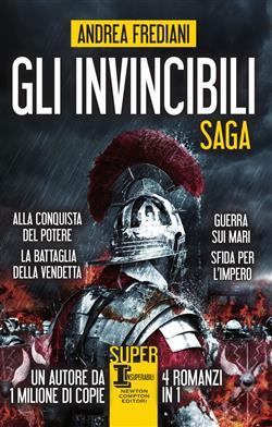 Gli invincibili. Saga: Alla conquista del potere-La battaglia della vendetta-Guerra sui mari-Sfida per l'impero