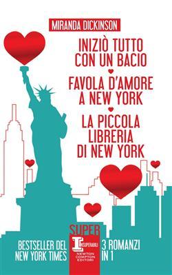Iniziò tutto con un bacio-Favola d'amore a New York-La piccola libreria di New York