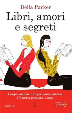 Libri, amori e segreti: Dicembre-Gennaio-Febbraio-Marzo-Aprile-Estate