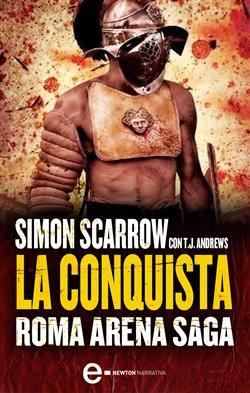 La conquista. Roma arena saga