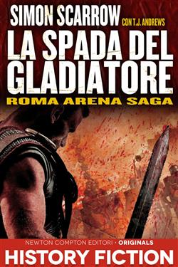 La spada del gladiatore. Roma arena saga