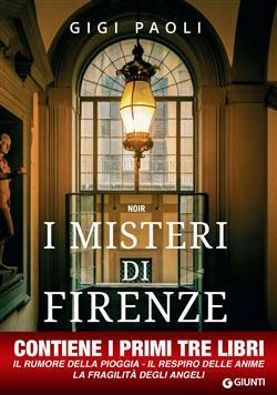 I misteri di Firenze. Le prime tre inchieste di Carlo Alberto Marchi