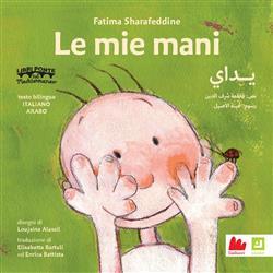 Le mie mani. Ediz. italiana e araba