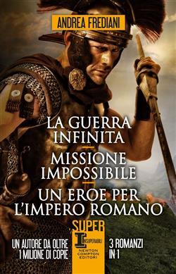 La guerra infinita-Missione impossibile-Un eroe per l'impero romano