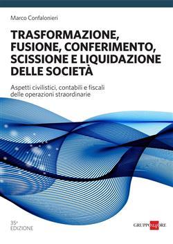 Trasformazione, fusione, conferimento, scissione e liquidazione della società
