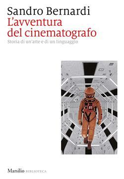 L'avventura del cinematografo. Storia di un'arte e di un linguaggio
