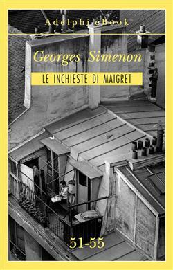 Le inchieste di Maigret vol. 51-55