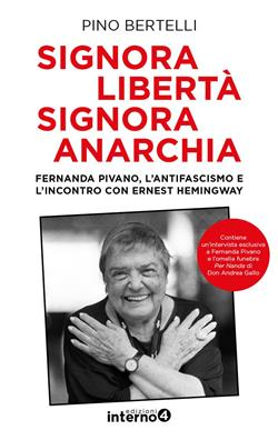 Signora libertà signora anarchia. Fernanda Pivano, l'antifascismo e l'incontro con Ernest Hemingway