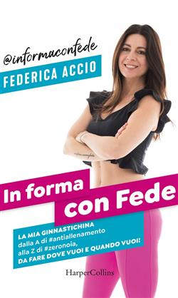 """In forma con Fede. La mia """"ginnastichina"""" dalla A di #antiallenamento alla Z di #zeronoia"""