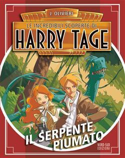Il serpente piumato. Le incredibili scoperte di Harry Tage