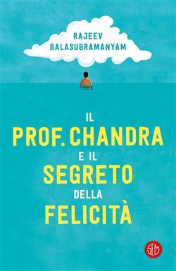 Il prof. Chandra e il segreto della felicità