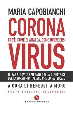 Coronavirus. Cos'è, come ci attacca, come difendersi