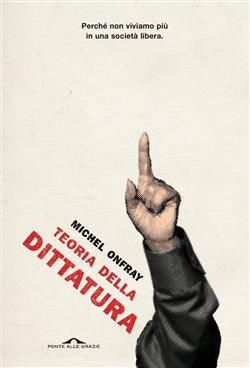 Teoria della dittatura. Preceduto da