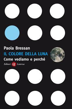 Il colore della luna. Come vediamo e perché