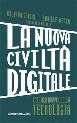 La nuova civiltà digitale. L'anima doppia della tecnologia