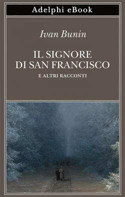 Il signore di San Francisco e altri racconti