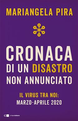 Cronaca di un disastro non annunciato. Il virus tra noi: marzo-aprile 2020
