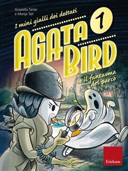 Agata Bird e il fantasma del parco. I mini gialli dei dettati