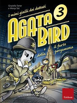 Agata Bird e il furto della pergamena. I mini gialli dei dettati