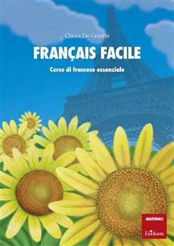 Français facile. Corso di francese essenziale