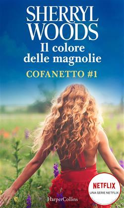 Il colore delle magnolie: Il colore delle magnolie-Coccole e magnolie-L'estate delle magnolie