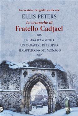 Le cronache di fratello Cadfael: La bara d'argento-Un cadavere di troppo-Il cappuccio del monaco
