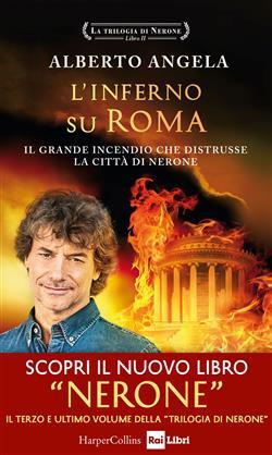 L'inferno su Roma. Il grande incendio che distrusse la città di Nerone. La trilogia di Nerone