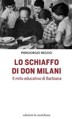 Lo schiaffo di don Milani. Il mito educativo di Barbiana