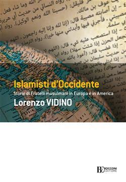 Islamisti di Occidente. Storie di Fratelli Musulmani in Europa e in America