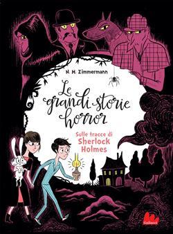 Sulle tracce di Sherlock Holmes. Le grandi storie horror