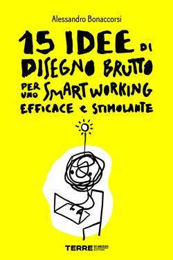 15 idee di Disegno Brutto per uno smart working efficace e stimolante
