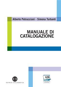 Manuale pratico di catalogazione. Casi e problemi