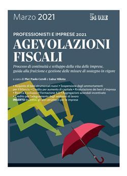 Agevolazioni fiscali 2021. Professionisti e imprese