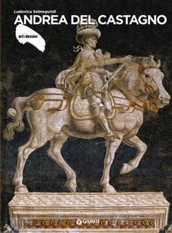 Andrea del Castagno. Ediz. illustrata