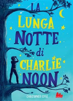 La lunga notte di Charlie Noon