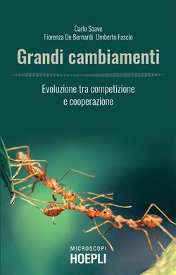 Grandi cambiamenti. Evoluzione tra competizione e cooperazione