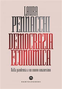 Democrazia economica. Dalla pandemia a un nuovo umanesimo