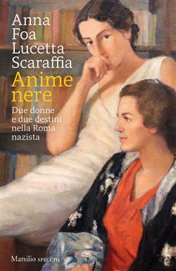 Anime nere. Due donne e due destini nella Roma nazista