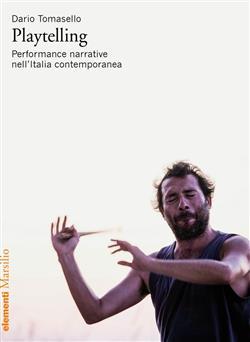 Playtelling. Performance narrative nell'Italia contemporanea