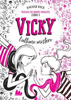 Vicky, l'ultimo mistero. Trilogia dei mondi paralleli