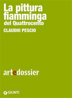 Pittura fiamminga del Quattrocento. Ediz. illustrata