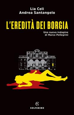 L'eredità dei Borgia. Una nuova indagine di Marco Pellegrini