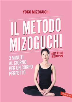Il metodo Mizoguchi. 3 minuti al giorno per un corpo perfetto