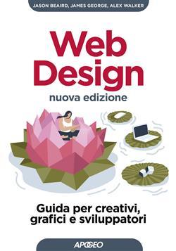 Web design. Guida per creativi, grafici e sviluppatori. Nuova ediz.