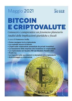 Bitcoin e criptovalute. Conoscere e comprendere un fenomeno planetario. Analisi delle implicazioni giuridiche e fiscali