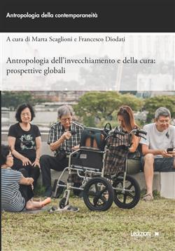Antropologia dell'invecchiamento e della cura: prospettive globali