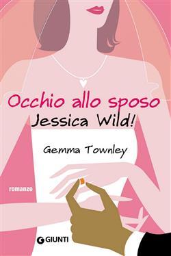 Occhio allo sposo Jessica Wild!